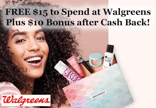 FREE $15 to Spend at Walgreens & $10 Bonus after Cash Back